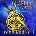 Guardian of the Vision Audiobook by Irene Radford Narrated by Rebecca Rogers