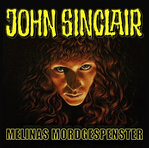 John Sinclair - Melinas Mordgespenster: . Sonderedition 06. (John Sinclair Sonder-Edition, Band 6)