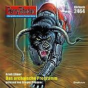 Das Archaische Programm (Perry Rhodan 2464) | Arndt Ellmer