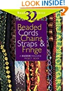 """Beaded Cords, Chains, Straps and Fringe (""""Beadwork"""" Project Book)"""