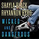 Wicked and Dangerous: Wicked Lovers, 7.5 Audiobook by Rhyannon Byrd, Shayla Black Narrated by Aletha George