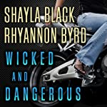 Wicked and Dangerous: Wicked Lovers, 7.5 (       UNABRIDGED) by Rhyannon Byrd, Shayla Black Narrated by Aletha George