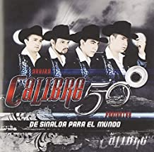 Calibre 50 - De Sinaloa Para El Mundo