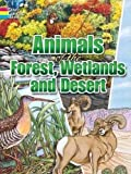 img - for Animals of the Forest, Wetlands and Desert by Dover (2006-10-06) book / textbook / text book