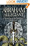 Abraham Allegiant (Chronicles of the...