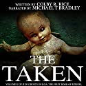 The Taken: Ghosts of Koa: The Books of Ezekiel, Book 1, Volume II of II Audiobook by Colby R. Rice Narrated by Michael T. Bradley