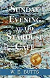 img - for Sunday Evening at the Stardust Caf  book / textbook / text book