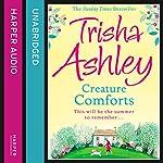 Creature Comforts | Trisha Ashley
