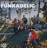 echange, troc Funkadelic - Standing On The Verge The Best Of