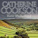 Katie Mulholland | Catherine Cookson