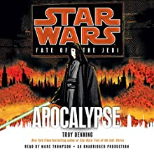Apocalypse: Star Wars Legends (Fate of the Jedi) Audiobook by Troy Denning Narrated by Marc Thompson