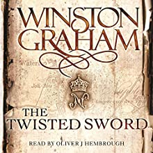 The Twisted Sword: A Novel of Cornwall 1815: Poldark, Book 11 Audiobook by Winston Graham Narrated by Oliver J. Hembrough