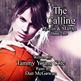 The Calling: Merlin and Martha, Book 1