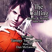 The Calling: Merlin and Martha, Book 1 | Tammy Young Cote