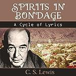 Spirits in Bondage: A Cycle of Lyrics | C.S. Lewis
