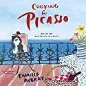 Cooking for Picasso: A Novel Audiobook by C. A. Belmond Narrated by Mozhan Marno