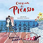 Cooking for Picasso: A Novel | C. A. Belmond