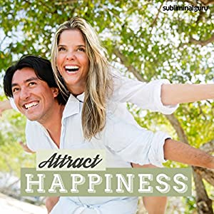 Attract Happiness - Subliminal Messages Speech