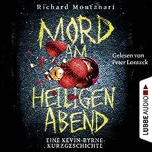 Mord am Heiligen Abend: Eine Kevin-Byrne-Kurzgeschichte Hörbuch von Richard Montanari Gesprochen von: Peter Lontzek