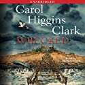 Wrecked: A Regan Reilly Mystery (       UNABRIDGED) by Carol Higgins Clark Narrated by Michele Pawk