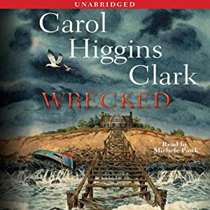 Wrecked: A Regan Reilly Mystery | [Carol Higgins Clark]