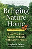 Bringing Nature Home: How You Can Sustain Wildlife with Native Plants, Updated and Expanded Enlarged,Expanded edition by Douglas W  Tallamy (2009) Paperback