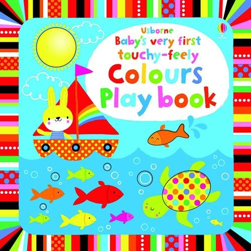Baby's very touch-feely colours play book (Baby's Very First Books)