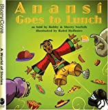 Anansi Goes to Lunch (Story Cove: a World of Stories) (Bobby Norfolk)