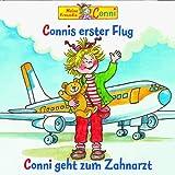 Connis erster Flug / Conni geht zum Zahnarzt