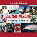 img - for Animal Heroes: True Rescue Stories book / textbook / text book
