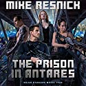The Prison in Antares: Dead Enders, Book Two Audiobook by Mike Resnick Narrated by Christian Rummel