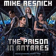 The Prison in Antares: Dead Enders, Book Two (       UNABRIDGED) by Mike Resnick Narrated by Christian Rummel