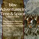 Audio Adventures in Time & Space, Collection One: Republica, Cyberhunt, Eleven Day Empire