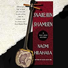 Snakeskin Shamisen (       UNABRIDGED) by Naomi Hirahara Narrated by Brian Nishii