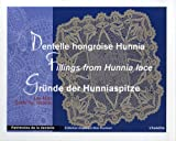 echange, troc Anna Rühle, Gizella Fay - Dentelle hongroise Hunnia : Edition trilingue français-anglais-allemand