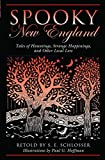 img - for Spooky New England: Tales Of Hauntings, Strange Happenings, And Other Local Lore book / textbook / text book