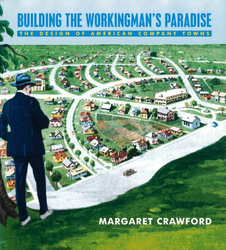 Building the Workers Paradise: Architecture of Company Towns (Haymarket)