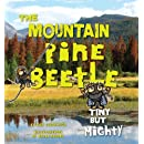 The Mountain Pine Beetle: Tiny But Mighty (The Pruett Series)
