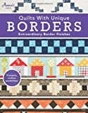 Quilts with Unique Borders: Extraordinary Border Finishes