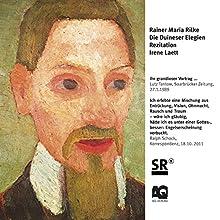 Die Duineser Elegien: Rezitation von Irene Laett Hörbuch von Rainer Maria Rilke Gesprochen von: Irene Laett