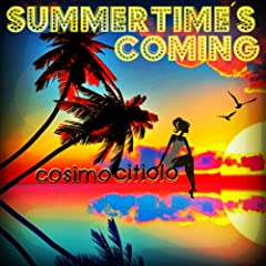 Summertime's Coming (Original Mix)