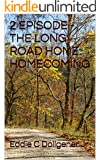 2 EPISODE - THE LONG ROAD HOME: HOMECOMING