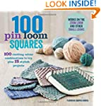 100 Pin Loom Squares: 100 Exciting Ya...