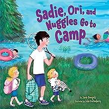 Sadie, Ori, and Nuggles Go to Camp Audiobook by Jamie Korngold Narrated by  Book Buddy Digital Media