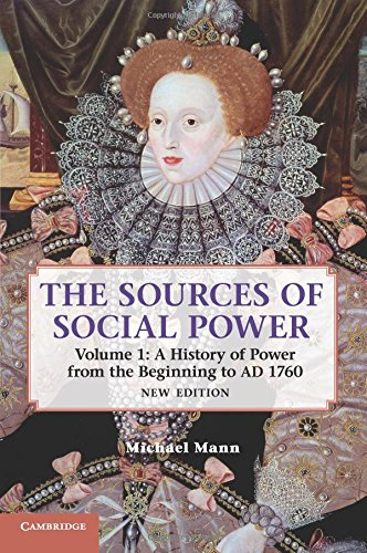 The Sources of Social Power: Volume 1, A History of Power from the Beginning to AD 1760 2nd Edition Paperback