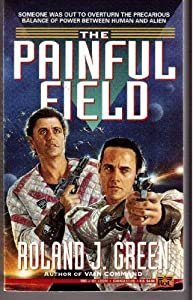 The Painful Field (Starcruiser Shenandoah) by Roland J. Green