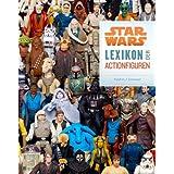 """Star Wars: Lexikon der Actionfigurenvon """"Stephen J. Sansweet"""""""