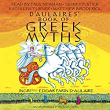 D'Aulaires' Book of Greek Myths Audiobook by Ingri d'Aulaire, Edgar Parin d'Aulaire Narrated by Paul Newman, Sidney Poitier, Kathleen Turner, Matthew Broderick