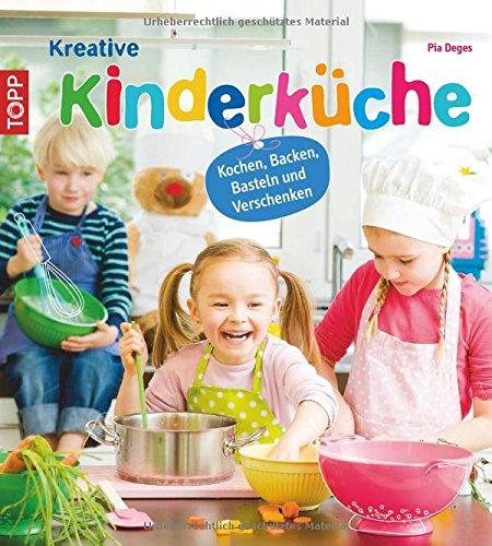 Küchenbande: Rezept- und Bastelideen für kleine Hände