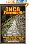 Inca Footprints: Complete Guide To Cu...